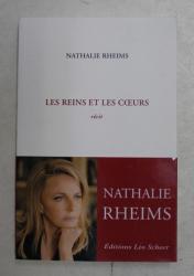 LES REINS ET LES COEURS , RECIT par NATHALIE RHEIMS , 2019