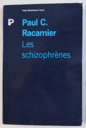 LES SCHIZOPHRENES par PAUL C. RACAMIER , 1990