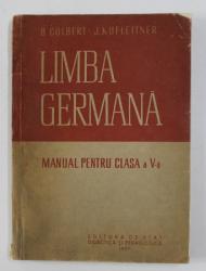 LIMBA GERMANA - MANUAL PENTRU CLASA A V-A de B. COLBERT si J. KUFLEITNER , 1957