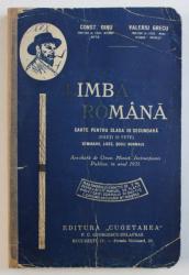 LIMBA ROMANA - CARTE PENTRU CLASA III SECUNDARA ( BAETI SI FETE ) de CONSTANTIN DINU si VALERIU GRECU , EDITIE INTERBELICA
