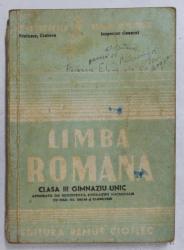 LIMBA ROMANA PENTRU CLASA III GIMNAZIU UNIC de D. THEODORESCU si ROMULUS DEMETRESCU , 1946 , PREZINTA INSEMNARI CU STILOUL SI URME DE UZURA *