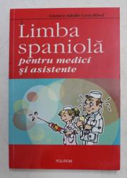 LIMBA SPANIOLA PENTRU MEDICI SI ASISTENTE de GUSTAVO - ADOLFO LORIA - RIVEL , 2006