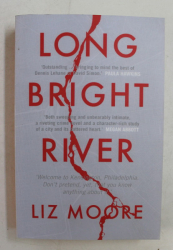 LONG BRIGHT RIVER by LIZ MOORE , 2019