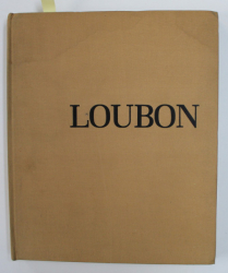 LOUBON - SA VIE , SON OEUVRE par PAULE BRAHIC  - GUIRAL , 1973 , EXEMPLAR 433 DIN 2000*