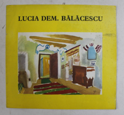 LUCIA DEM BALACESCU , CATALOG DE EZPOZITIE , SALA EFORIE , SEPT.  - OCT. 1978