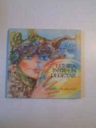 LUMEA INTR- UN DEGETAR de LUCIA OLTEANU , ILUSTRATII DE DOINA BOTEZ , BUCURESTI 1981