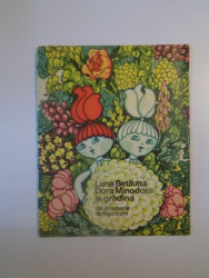 LUNA BETILUNA , DORA MINODORA SI GRADINA de ANAMARIA SMIGELSCHI , 1974