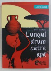 LUNGUL DRUM CATRE APA de LINDA SUE PARK , EDITIE BILINGVA ENGLEZA - ROMANA , 2018