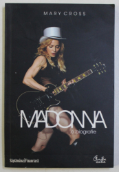 MADONNA - O BIOGRAFIE de MARY CROSS, 2009