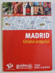 MADRID - GHIDUL ORASULUI , 2008