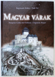 MAGYAR VARAK, HUNGARIAN CASTLES AND FORTRESSES by BAGYINSZKI ZOLTAN, TORH PAL