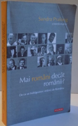 MAI ROMANI DECAT ROMANII?  DE CE SE INDRAGOSTESC STRAINII DE ROMANIA de SANDRA PRALONG , 2013