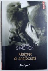 MAIGRET SI ARISTOCRATII de GEORGES SIMENON , 2013