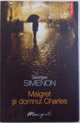 MAIGRET SI DOMNUL CHARLES de GEORGES SIMENON , 2010