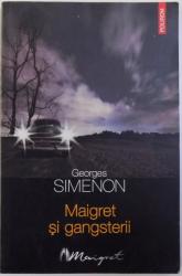 MAIGRET SI GANGSTERII de GEORGES SIMENON , 2007