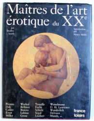 MAITRES DE L ' ART EROTIQUE DU XX e , par BRADLEY SMITH , introduction par HENRY MILLER , 1980