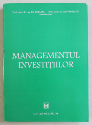 MANAGEMENTUL INVESTITIILOR de ION ROMANU si ION VASILESCU , 1997