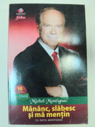 MANANC,SLABESC SI MA MENTIN-MICHEL MONTIGNAC