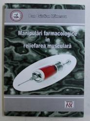 MANIPULARI FARMACOLOGICE IN RELIEFAREA MUSCULARA de DAN CRISTIAN MANESCU , 2011