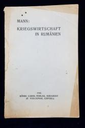 MANN: KRIEGSWIRTSCHAFT IN RUMANIEN - BUCURESTI, 1918