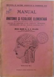 MANUAL DE ANATOMIE SI FIZIOLOGIE ELEMENTARA  - PENTRU UZUL PERSONALULUI MEDICAL AJUTATOR de C.C. VELLUDA , EDITIA A  -III  -A , 1937