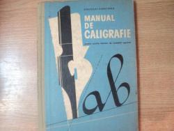 MANUAL DE CALIGRAFIE , PENTRU SCOLILE TEHNICE DE CONTABILI AGRICOLI de STRATULAT CONSTANTA , Bucuresti 1966