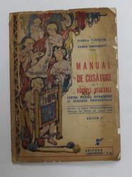 MANUAL DE CUSATURI SI VOPSELI VEGETALE de FLORICA CEAUSANU , SANDA SIMIONESCU , 1945