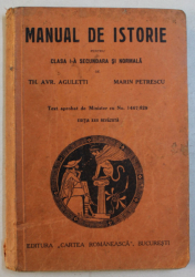 MANUAL DE ISTORIE PENTRU CLASA I - A SECUNDARA SI NORMALA de TH . AVR. AGULETTI si MARIN PETRESCU , 1934