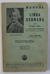 MANUAL DE LIMBA GERMANA PENTRU CLASA VIII - A A SCOALELOR SECUNDARE de PAUL SCHAUER , 1935