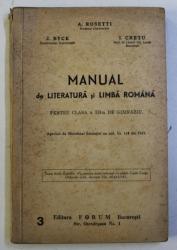MANUAL DE LITERATURA SI LIMBA ROMANA PENTRU CLASA a - III - a DE GIMNAZIU de A. ROSETTI , J. BYCK , I. CRETU , 1947