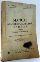 MANUAL DE LITERATURA SI LIMBA ROMANA PENTRU CLASA A VI-A SECUNDARA de A. ROSETTI, J. BYCK