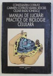 MANUAL DE LUCRARI PRACTICE DE BIOLOGIE CELULARA de CONSTANTIN COTRUTZ , 1994