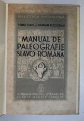 MANUAL DE PALEOGRAFIE SLAVO-ROMANA de  HENRI STAHL SI DAMIAN BOGDAN , 1936