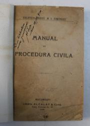 MANUAL DE PROCEDURA CIVILA , 1920 , LIPSA COPERTA ORIGINALA , PREZINTA PETE , HALOURI  DE APA SI SUBLINIERI CU CREIONUL *