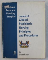 MANUAL OF PSYCHIATRIC NURSING PRINCIPLES AND PROCEDURES by SUSAN RITTER , 1991