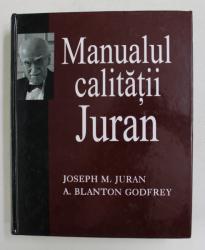 MANUALUL CALITATII JURAN , editie coordonata de DAN GRIGORE STOICHITOIU , 2004