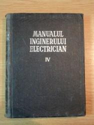 MANUALUL INGINERELUI ELECTRICIAN VOL IV 1956