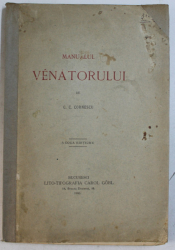 MANUALUL VANATORULUI de C.C. CORNESCU ,editia  a II a, Bucuresti . 1895 , DEDICATIE