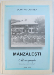 MANZALESTI  - MONOGRAFIE de DUMITRU CRISTEA , 2000 , DEDICATIE*