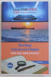 MAREA NEAGRA CEL MAI BUN VECIN AL ROMANIEI - EPAVELE , PIRATII , COMORILE SI MISTERELE EI de DAN - SILVIU BOERESCU , 2018