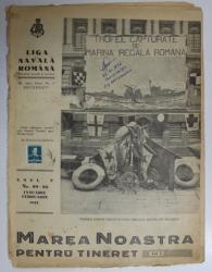 MAREA NOASTRA PENTRU TINERET , ORGANUL DE PROPAGANDA PENTRU TINERET AL ' LIGII NAVALE ROMANE  '  , ANUL V, NR. 29 - 30  , IANUARIE - FEBRUARIE , 1942