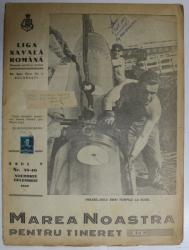 MAREA NOASTRA PENTRU TINERET , ORGANUL DE PROPAGANDA PENTRU TINERET AL ' LIGII NAVALE ROMANE  '  , ANUL V , NR. 39 - 40  , NOIEMBRIE - DECEMBRIE , 1942