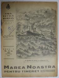 MAREA NOASTRA PENTRU TINERET , ORGANUL DE PROPAGANDA PENTRU TINERET AL ' LIGII NAVALE ROMANE  '  , ANUL VI , NR. 33 - 34  , IUNIE , 1942