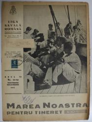 MAREA NOASTRA PENTRU TINERET , ORGANUL DE PROPAGANDA PENTRU TINERET AL ' LIGII NAVALE ROMANE  '  , ANUL VI , NR. 51 -52  , NOIEMBRIE  - DECEMBRIE , 1943