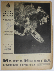 MAREA NOASTRA PENTRU TINERET , ORGANUL DE PROPAGANDA PENTRU TINERET AL ' LIGII NAVALE ROMANE  '  , ANUL VI  , NR.41 - 42 ,  IANUARIE  - FEBRUARIE , 1943