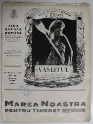 MAREA NOASTRA PENTRU TINERET , ORGANUL DE PROPAGANDA PENTRU TINERET AL ' LIGII NAVALE ROMANE  '  , ANUL VII , NR. 55  , MARTIE - IUNIE , 1944
