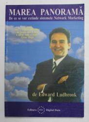 MAREA PANORAMA - DE CE SE VOR EXTINDE SISTEMELE NETWORK MARKETING de EDWARD LUDBROCK , 2000