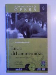 MARI SPECTACOLE DE OPERA VOL 8 LUCIA DI LAMMERMOOR de GAETANO DONIZETTI , 2010