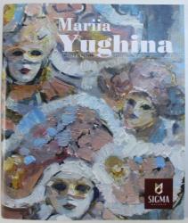MARIIA YUGHINA, EXPOZITIE DE PICTURA, 28 SEPTEMBRIE - 28 OCTOMBRIE 2018