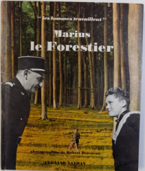 MARIUS LE FORESTIER , photographies de ROBERT DOISNEAU , texte de DOMINIQUE HALEVY , 1964